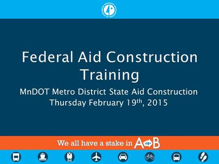 MnDOT Metro District State Aid Construction Thursday February 19 th, 2015.