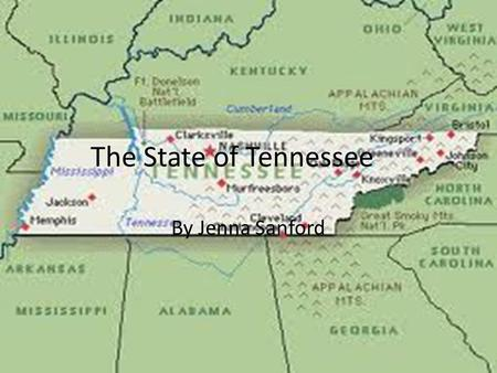 The State of Tennessee By Jenna Sanford. The Southeast Tennessee is located in the Southwest region.