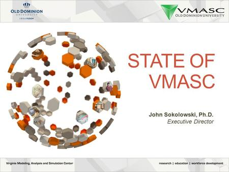 1 John Sokolowski, Ph.D. Executive Director STATE OF VMASC.