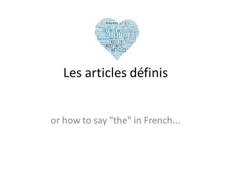 Les articles définis or how to say the in French...