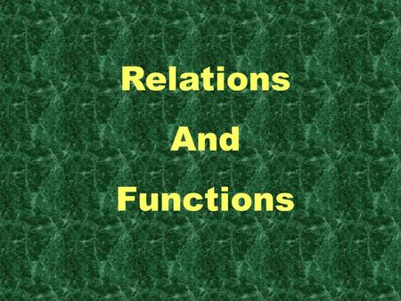 Relations And Functions. A relation is a set of ordered pairs. {(2,3), (-1,5), (4,-2), (9,9), (0,-6)} This is a relation The domain is the set of all.