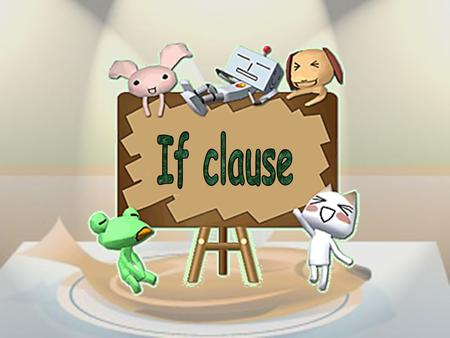 If clause.