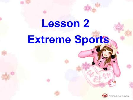 Lesson 2 Extreme Sports.