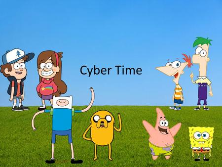 Cyber Time.