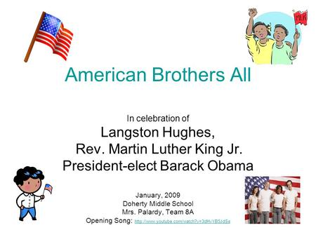 American Brothers All In celebration of Langston Hughes, Rev. Martin Luther King Jr. President-elect Barack Obama January, 2009 Doherty Middle School Mrs.