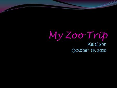 KaitLynn October 19, 2010. What I would like to know…. Questions Answers What do you do as a zookeeper? How much do you get paid a month? What's the best.
