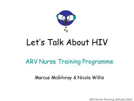 ARV Nurse Training Programme Marcus McGilvray & Nicola Willis