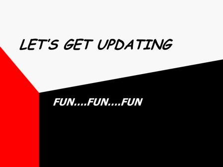 LET'S GET UPDATING FUN….FUN….FUN How to Update Your Web Site Presented by: Leonora Fimbres & Marci Haight February 13, 2002.