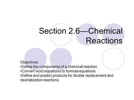 Section 2.6—Chemical Reactions