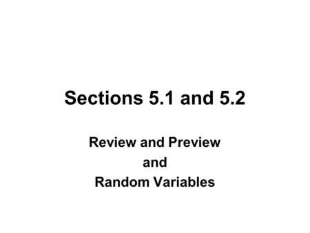 Review and Preview and Random Variables