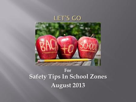 Safety Tips In School Zones August 2013 For.  The start of the school year brings with it heavier traffic and more people  That route you easily navigated.