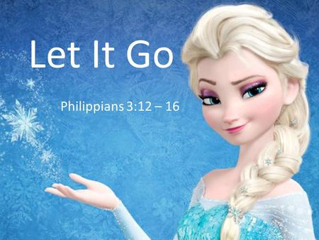 Let It Go Philippians 3:12 – 16. 1. Let Go Of Sin Acts 8:1, 3; 9:4, 9 Acts 22:16.