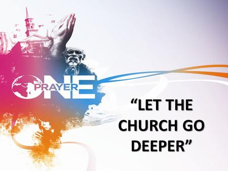 """LET THE CHURCH GO DEEPER"". ""Controlled By The Holy Spirit"""