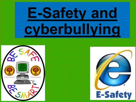 E-Safety and cyberbullying. What actually is E-Safety? E-Safety is the safe and responsible use of mobile phones, tables and kindles and other pieces.