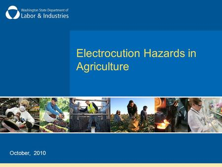 Electrocution Hazards in Agriculture October, 2010.