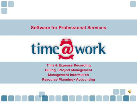 Software for Professional Services Time & Expense Recording Billing Project Management Management Information Resource Planning Accounting.
