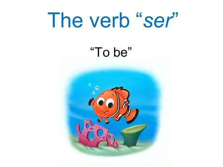 "The verb ""ser"" ""To be"". ser = ""to be"" In Spanish, the verb ser means ""to be."" We usually have to conjugate it, or change its form, in order for it to."