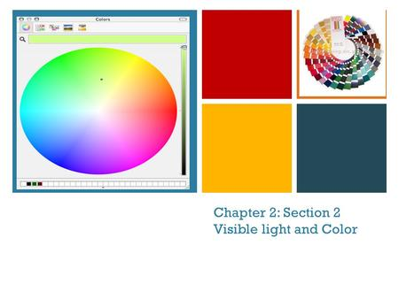 Chapter 2: Section 2 Visible light and Color