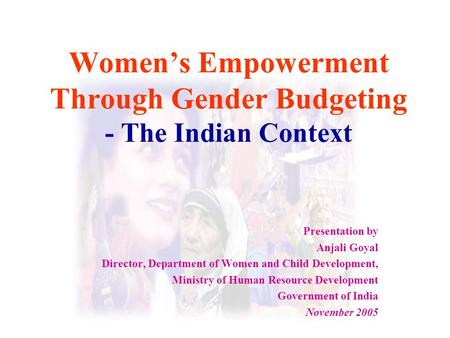 Women's Empowerment Through Gender Budgeting - The Indian Context