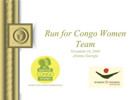 Run for Congo Women Team November 16, 2008 Atlanta, Georgia.