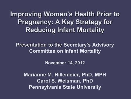 Improving Women's Health Prior to Pregnancy: A Key Strategy for Reducing Infant Mortality Presentation to the Improving Women's Health Prior to Pregnancy: