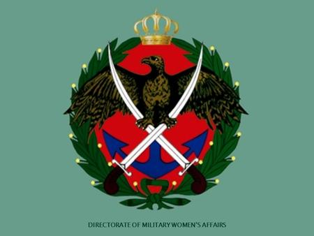 DIRECTORATE OF MILITARY WOMEN'S AFFAIRS. DMWA… SERVING OUR COUNTRY. PRESENTATION ON THE DIRECTORATE OF MILITARY WOMEN'S AFFAIRS DMWA.