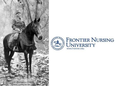 Mary Breckinridge, Founder Frontier Nursing Service, 1925