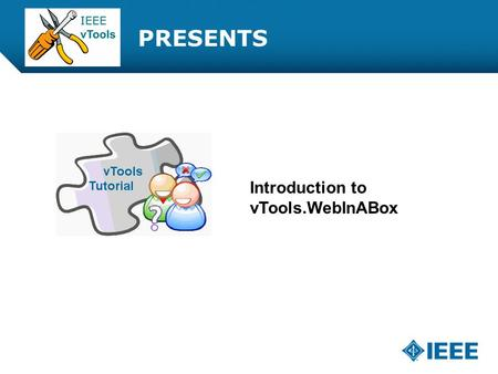 12-CRS-0106 REVISED 8 FEB 2013 PRESENTS Introduction to vTools.WebInABox.