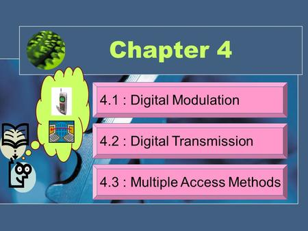 Chapter : Digital Modulation 4.2 : Digital Transmission