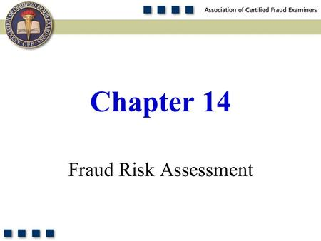 Chapter 14 Fraud Risk Assessment.