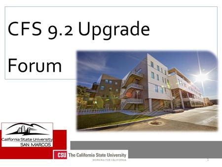 CFS 9.2 Upgrade Forum 1. Navigation Changes Main Menu Recently Used Re-organized Menu Cascading Menus Breadcrumbs Autocomplete 2.