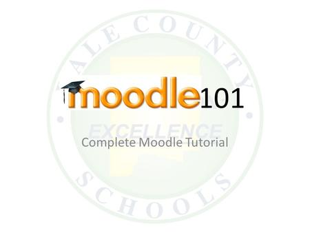 101 Complete Moodle Tutorial. Logging In Navigate to  Your login name will.