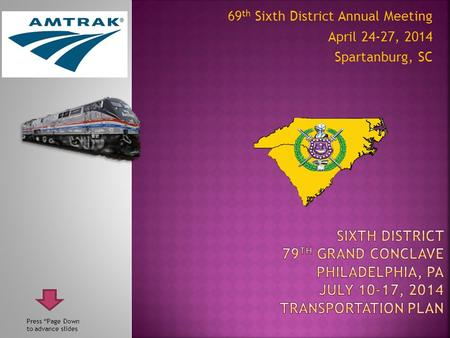 "69 th Sixth District Annual Meeting April 24-27, 2014 Spartanburg, SC Press ""Page Down to advance slides."