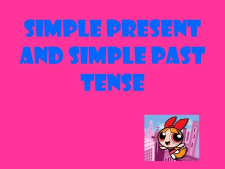 Simple present and simple past tense. Present Tense go AffirmativeInterrogativeShort Answer I go You go He, she, it goes We go They go Do I go? Do you.