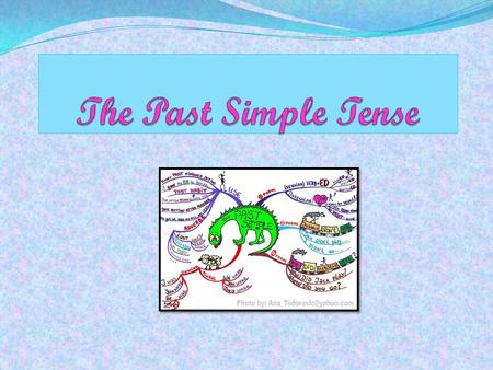 The Past Simple Tense.