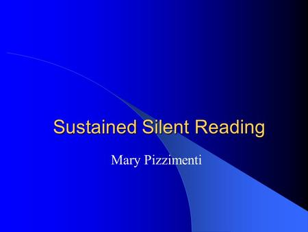 Sustained Silent Reading Mary Pizzimenti. What are you reading now? How did you select it & would you recommend it?