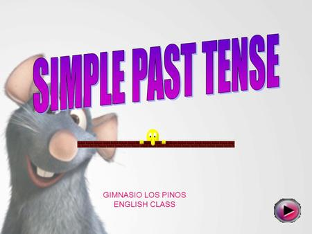 SIMPLE PAST TENSE GIMNASIO LOS PINOS ENGLISH CLASS.