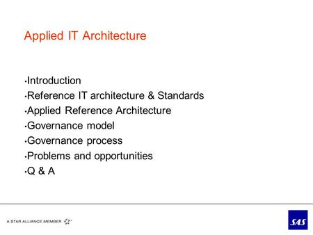 Applied IT Architecture Introduction Reference IT architecture & Standards Applied Reference Architecture Governance model Governance process Problems.