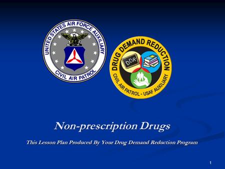 Non-prescription Drugs This Lesson Plan Produced By Your Drug Demand Reduction Program 1.