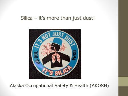 Silica – it's more than just dust!