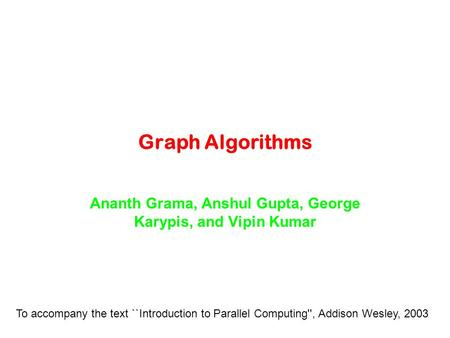 Ananth Grama, Anshul Gupta, George Karypis, and Vipin Kumar