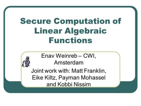 Secure Computation of Linear Algebraic Functions