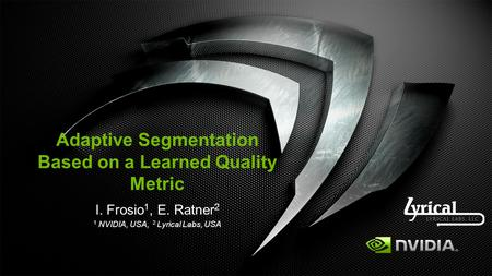 Adaptive Segmentation Based on a Learned Quality Metric