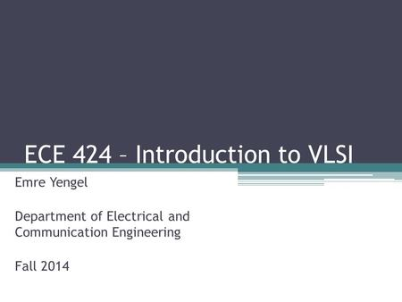 ECE 424 – Introduction to VLSI
