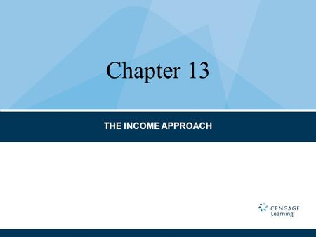 Chapter 13 THE INCOME APPROACH.