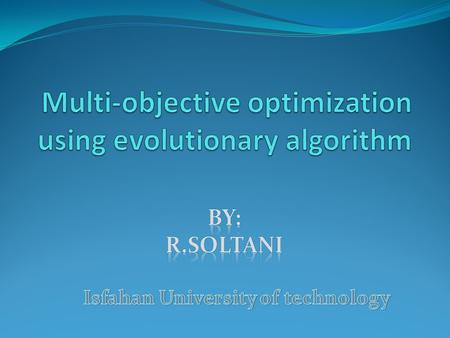 Topic Outline ? Black-Box Optimization Optimization Algorithm: only allowed to evaluate f (direct search) decision vector x objective vector f(x) objective.