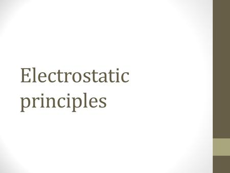 Electrostatic principles. Field pattern in a capacitor Field strength = V/d Volts per metre (voltage gradient)