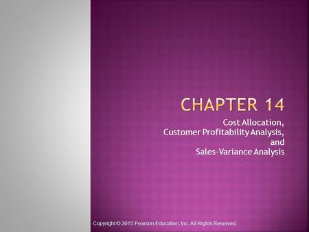 CHAPTER 14 Cost Allocation, Customer Profitability Analysis, and