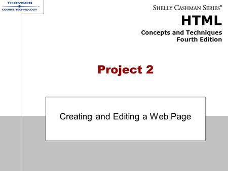HTML Concepts and Techniques Fourth Edition Project 2 Creating and Editing a Web Page.