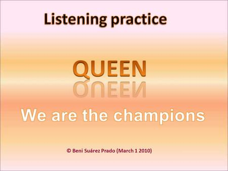 © Beni Suárez Prado (March 1 2010). Queen are a British ______ band that formed in 1970. The band originally _________ of lead vocalist Freddie Mercury,